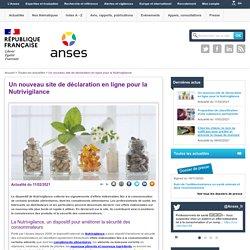 ANSES 11/02/21 Un nouveau site de déclaration en ligne pour la Nutrivigilance