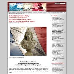 Déclaration du Comité Valmy. Sortir de l'euro dictature par l'union du peuple de France Bâtir un Front patriotique de progrès