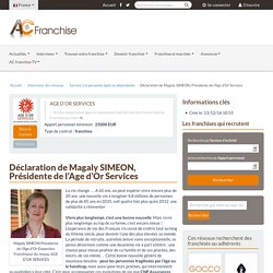 Déclaration de Magaly SIMEON, Présidente de l'Age d'Or Services - 13/12/16
