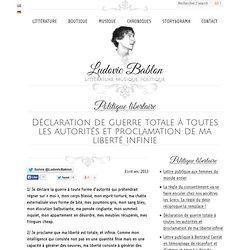 Déclaration de guerre totale à toutes les autorités et proclamation de ma liberté infinie - Ludovic Bablon