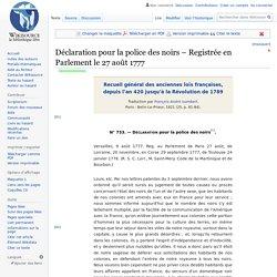 Déclaration pour la police des noirs – Registrée en Parlement le 27 août 1777