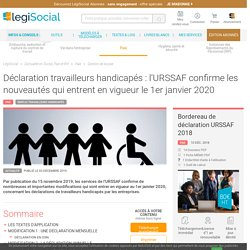 Déclaration travailleurs handicapés : l'URSSAF confirme les nouveautés qui entrent en vigueur le 1er janvier 2020 LégiSocial