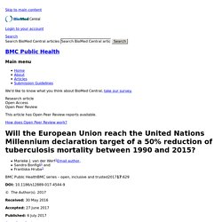 BMC Public Health 06/07/17 Will the European Union reach the United Nations Millennium declaration target of a 50% reduction of tuberculosis mortality between 1990 and 2015?