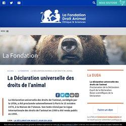 La Déclaration universelle des droits de l'animal - La Fondation Droit Animal, Ethique et Sciences