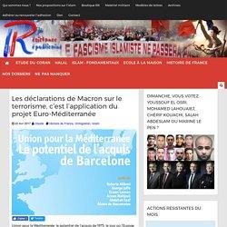Les déclarations de Macron sur le terrorisme, c'est l'application du projet Euro-Méditerranée