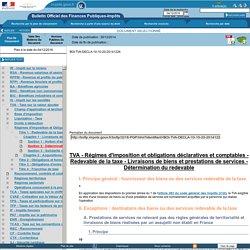 Régimes d'imposition et obligations déclaratives et comptables - Redevable de la taxe - Livraisons de biens et prestations de services - Détermination du redevable