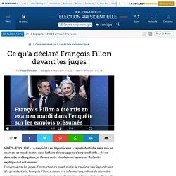 Ce qu'a déclaré François Fillon devant les juges