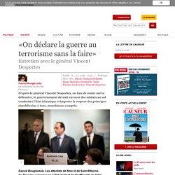 «On déclare la guerre au terrorisme sans la faire»