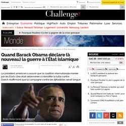 Quand Barack Obama déclare (à nouveau) la guerre à l'État islamique