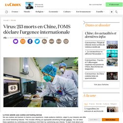 Virus: 213 morts en Chine, l'OMS déclare l'urgence internationale