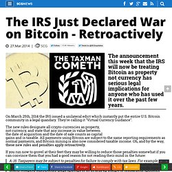 The IRS Just Declared War on Bitcoin - Retroactively