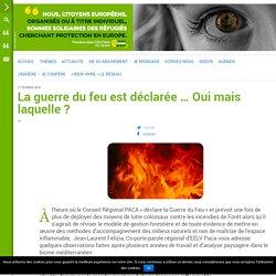 La guerre du feu est déclarée … Oui mais laquelle ? – Provence-Alpes-Côte d'Azur