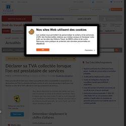 Déclarer sa TVA collectée lorsque l'on est prestataire de services