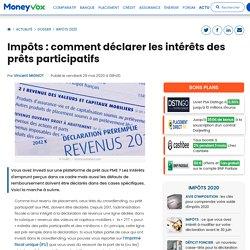 Impôts : comment déclarer les intérêts des prêts participatifs