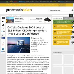 Q-Cells Declares 2009 Loss of $1.8 Billion; CEO Resigns Amidst :