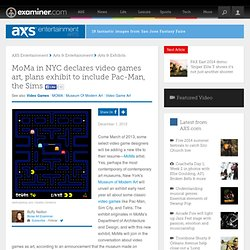 MoMa in NYC declares video games art, plans exhibit to include Pac-Man, the Sims - Boise art