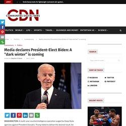 "Media declares President-Elect Biden: A ""dark winter"" is coming"