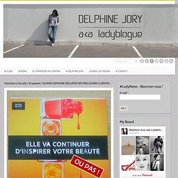 QUAND SEPHORA DÉCLASSE SES MEILLEURES CLIENTES... - Delphine Jory aka Ladyblogue
