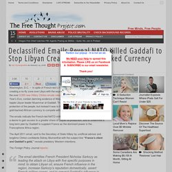 Declassified Emails Reveal NATO Killed Gaddafi to Stop Libyan Creation of Gol...