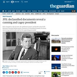 JFK: declassified documents reveal a cunning and cagey president