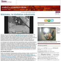 déclassifiés » Wikileaks, la révélation industrielle