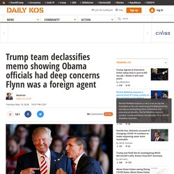 Trump team declassifies memo showing Obama officials had deep concerns Flynn was a foreign agent