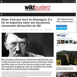 Hitler n'est pas mort en Allemagne; Il a fui en Argentine selon des documents récemment déclassifiés du FBI