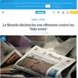 """Le Monde déclenche son offensive contre les """"fake news"""" - Le Parisien"""