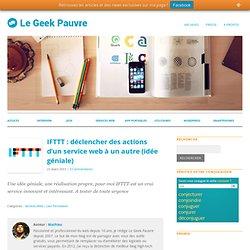 IFTTT : déclencher des actions d'un service web à un autre (idée géniale)