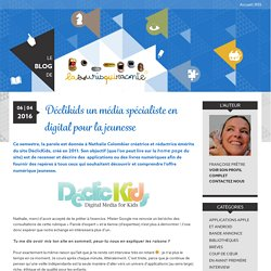 Déclikids un média spécialiste en digital pour la jeunesse – Le blog de La Souris Qui Raconte
