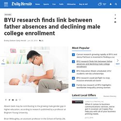 BYU research finds link between father absences and declining male college enrollment