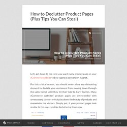 How to Declutter Product Pages (Plus Tips You Can Steal)