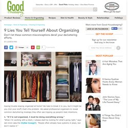 Organizing Lies You Tell Yourself - Decluttering Mistakes and Misconceptions