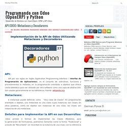 API ODOO: Metaclases y Decodarores ~ Programando con Odoo (OpenERP) y Python