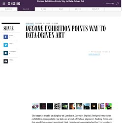 Decode Exhibition Points Way to Data-Driven Art