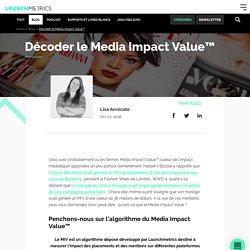 Décoder le Media Impact Value™