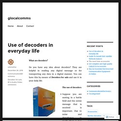 Use of decoders in everyday life – glocalcomms