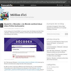 Quand Le «Décodex» Du Monde Confond Deux Sites D'infos Toulousains