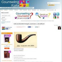 nella società delle immagini, osservare e...decodificare - Counseling Italia - La Comunità dei counselor italiani
