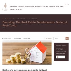 Decoding The Real Estate Developments During & Post-Covid -