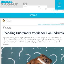 Decoding Customer Experience Conundrums