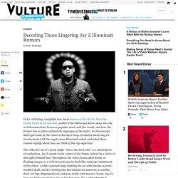 Decoding Those Lingering Jay Z Illuminati Rumors