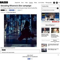 Decoding Rihanna's Dior campaign