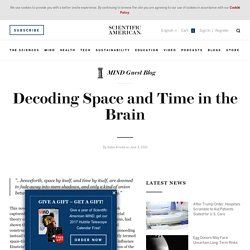 Decoding Space and Time in the Brain - Scientific American Blog Network