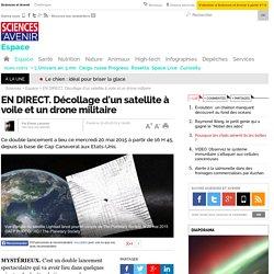 EN DIRECT. Décollage d'un satellite à voile et un drone militaire