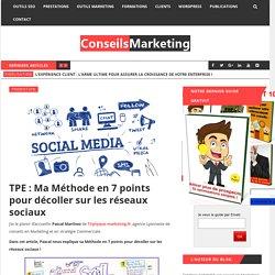 TPE : Ma Méthode en 7 points pour décoller sur les réseaux sociaux - Conseils...