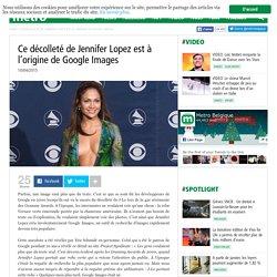 Ce décolleté de Jennifer Lopez est à l'origine de Google Images