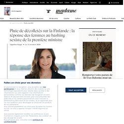 Pluie de décolletés sur la Finlande : la réponse des femmes au bashing sexiste de la première ministre - Madame Figaro