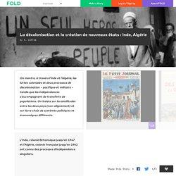 La décolonisation et la création de nouveaux états : Inde, Algérie - FOLD