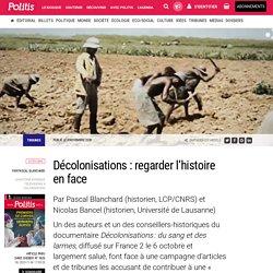Décolonisations: regarder l'histoire en face par Pascal Blanchard